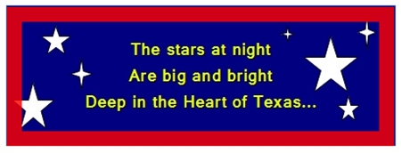 The Stars at might are big an dbright Deep in the Heart of Texas
